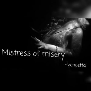 Misteress of Misery A poem by Vendetta at UpDivine