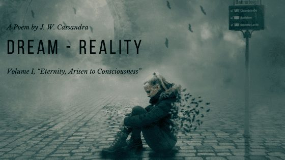 Dreams - Reality | poem by JW Cassandra at UpDivine