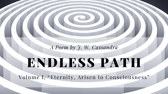 Endless Path a Poem by J W Cassandra at UpDivine