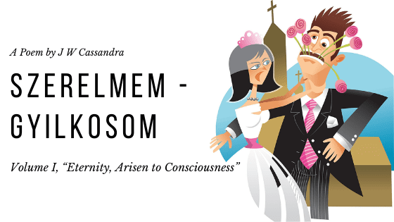 Szerelmem-gyilkosom | Hungarian Poem by JW Cassandra at UpDivine