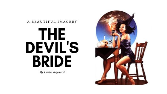 The devil's bride a poem by Curtis Raynard at UpDivine