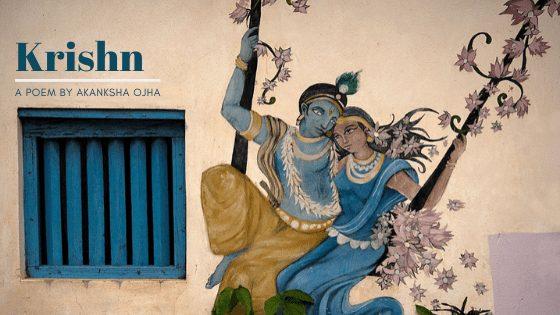 Krishn | A devotional poem by Akanksha Ojha at UpDivine