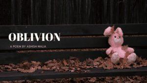 Oblivion | A Poem (Sonnet) by Ashish Walia at UpDivine