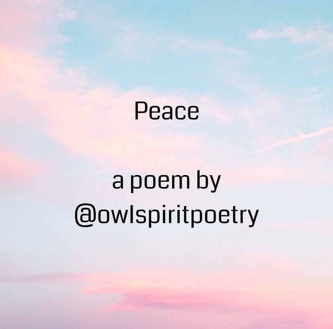 Peace | A short poem by OwlSpiritPoetry at UpDivine
