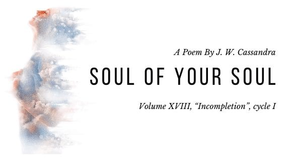Soul of Your Soul | A loss poem by JW Cassandra at Updivine