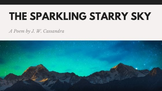 The Sparkling Starry Sky | A Poem by J W Cassandra at UpDivine