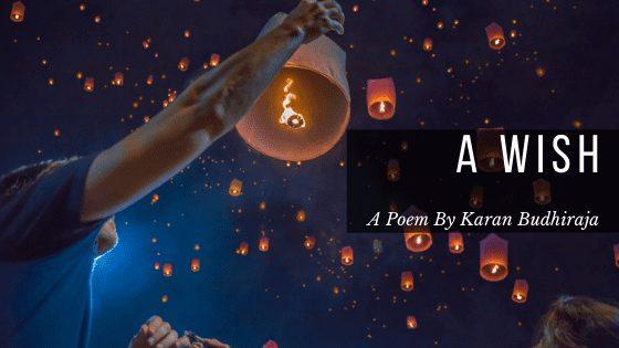 A Wish | A Poem by Karan Budhiraja at UpDivine