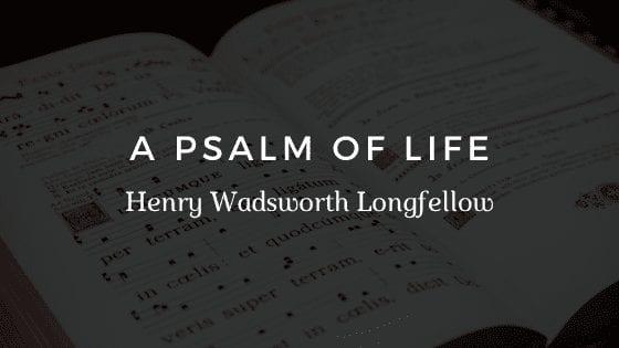 Pslam life longfellow poem