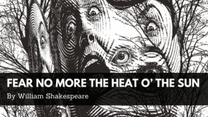 Fear no more the heat o' the sun William Shakespeare
