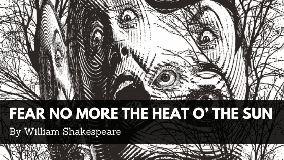 Fear no more the heat o' the sun William Shakespeare