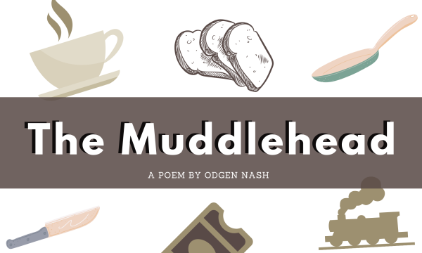 The Muddlehead by Ogden Nash