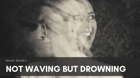 Not Waving But Drowning Stevie Smith