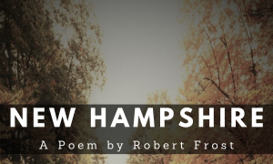 New Hampshire Robert Frost Poem