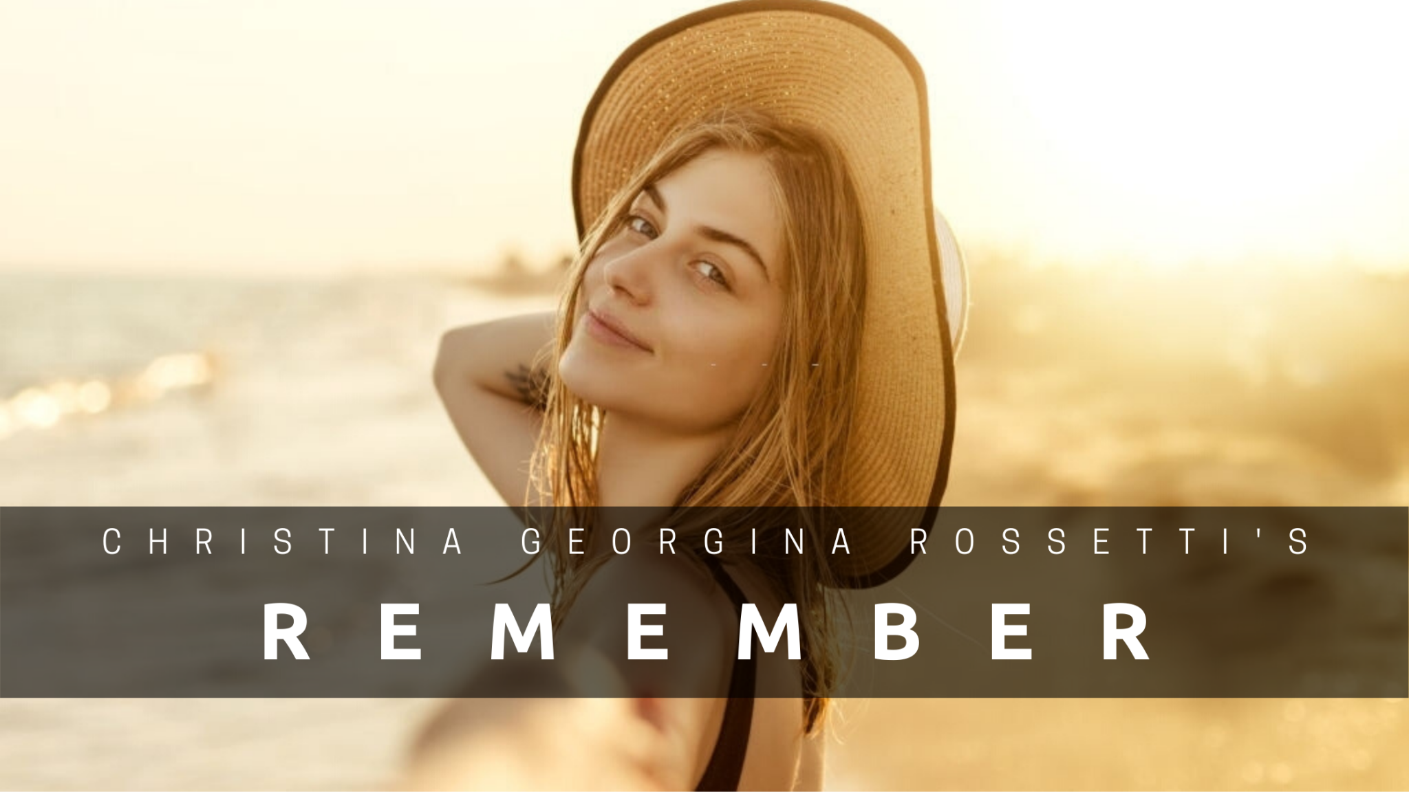 Remember by Christina Georgina Rossetti