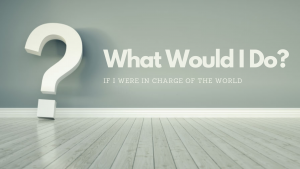 If I were in charge of the world Judith Viorst