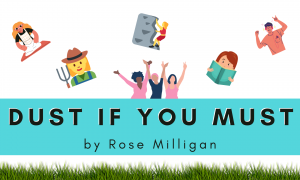 Dust if you must by Rose Milligan