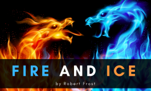 Fire and Ice by Robert rost