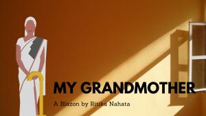 My Grandmother | A Blazon Poem by Ritika Nahata