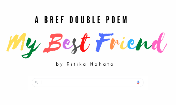 My Best Friend - A Bref Double Poem by Ritika Nahata at UpDivine