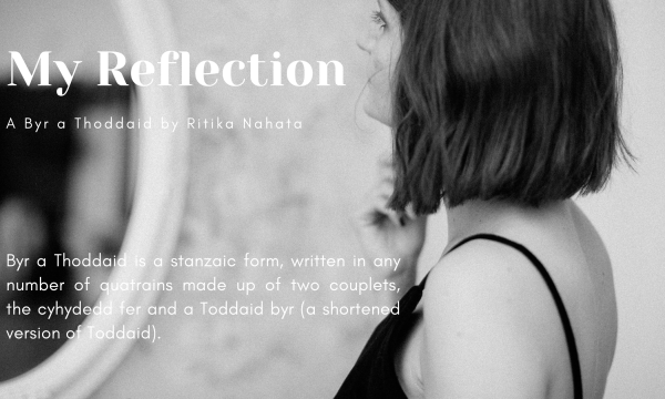 My Reflection | A Byr a Thoddaid Poem by Ritika Nahata at UpDivine
