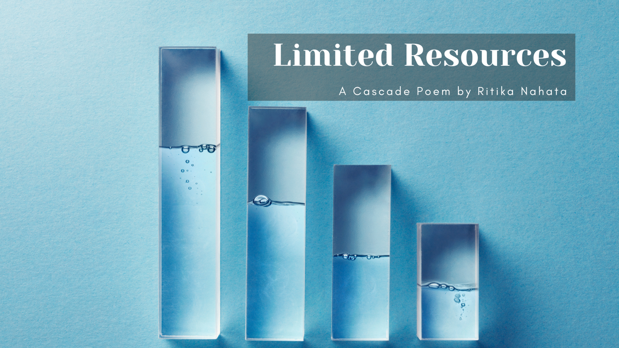 Limited Resources | A Cascade poem by Ritika Nahata