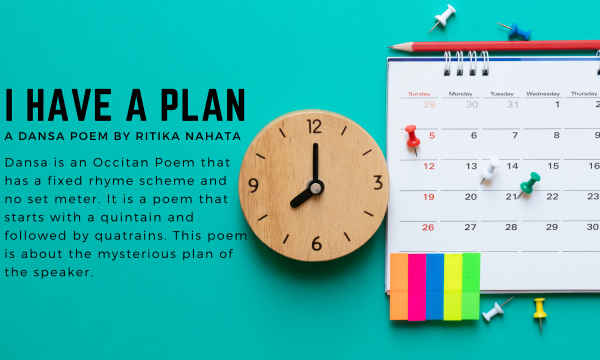 I Have A Plan | A Dansa Poem by Ritika Nahata at UpDivine